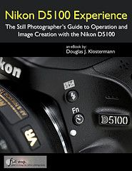 "Nikon D5100 tips tricks book guide manual instruction ""for dummies"" Experience Douglas Klostermann"