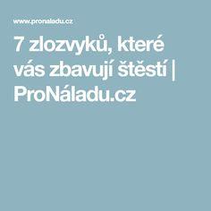 7 zlozvyků, které vás zbavují štěstí | ProNáladu.cz