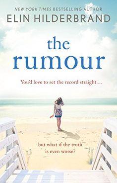 The Rumour eBook: Elin Hilderbrand: Amazon.co.uk: Kindle Store