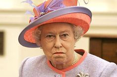 The Queen expresses fury.