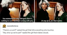 Oh my god!! This always irritated me sooo much. Storm. Honey. Don't be a bitch and pretend you know her pain.