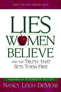 Lies Women Believe: And the Truth that Sets Them Free by Nancy Leigh DeMoss,http://www.amazon.com/dp/0802472966/ref=cm_sw_r_pi_dp_xEexsb13ET1M3X33