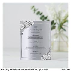 Shop Wedding Menu silver metallic white roses created by Thunes. Wedding Menu Cards, Wedding Table Settings, Glamorous Wedding, Elegant Wedding, Wedding Desserts, Personal Photo, White Roses, Wedding Flowers, Reception