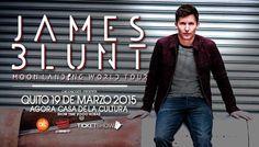 JAMES BLUNT :: Moon Landing World Tour  #QUITO #ECUADOR  19 De Marzo 2015 AGORA CASA DE LA CULTURA