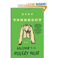 Welcome to the Monkey House:  Kurt Vonnegut