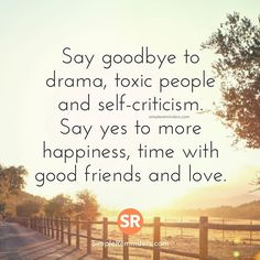 """""""Say goodbye to drama, toxic people and self-criticism. Say yes to more…"""