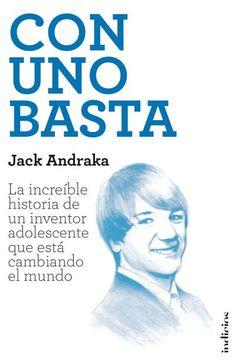 Con uno basta // Jack Andraka y Matthew Lysiak // Indicios No ficción (Ediciones Urano)