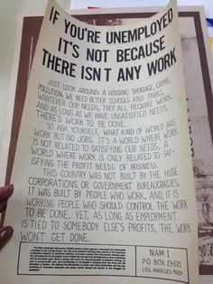 """""""As long as we have unsatisfied needs, there's work to be done. So ask yourself, what kind of world has work but no jobs."""""""