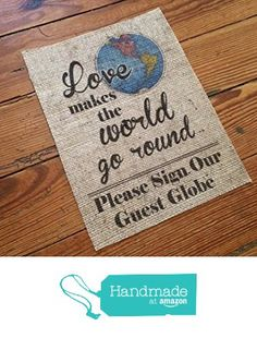 "Burlap ""Please Sign Our Guest Globe"" - Guestbook Alternative - Travel Theme Wedding Decor - Marriage Decor on Burlap - Rustic Wedding from The Thrifty Gifter https://www.amazon.com/dp/B01ACFP688/ref=hnd_sw_r_pi_dp_bIgtzbMB6T97Y #handmadeatamazon"