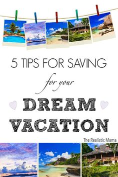 5 Tips for Saving for Your Dream Vacation. Love these, they are absolutely doable! #spon