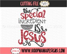 The Special Ingredient Is Jesus - Kitchen Towel SVG DXF eps and png Files for Cutting Machines Cameo or Cricut Christmas Gift by HoopMamaSVG on Etsy https://www.etsy.com/listing/483630658/the-special-ingredient-is-jesus-kitchen