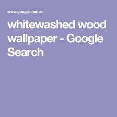 whitewashed wood wallpaper - Google Search