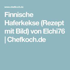 Finnische Haferkekse (Rezept mit Bild) von Elchi76   Chefkoch.de