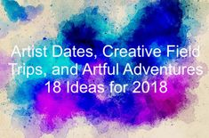 Artist Dates, Creative Field Trips, and Artful Adventures: 18 Ideas for 2018 Creative Writing, Creative Ideas, The Artist's Way, Motivation Goals, Read Later, Field Trips, Art Tips, Art Therapy, Helping Others