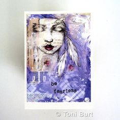 be fearless - art card - by Toni Burt - feathers, mixed media art, quote, soul spiritual, purple, daughter sister best friend card