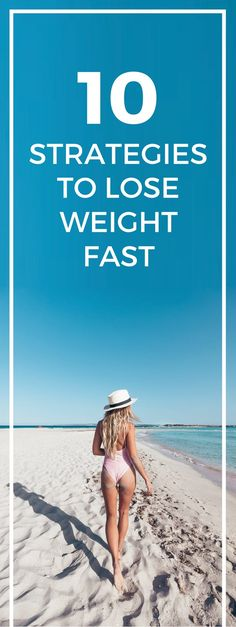 10 strategies for fast and healthy weight loss.