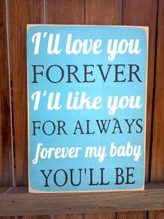 I'll Love You Forever I'll Like You For by SaltboxHouseSigns, $19.99