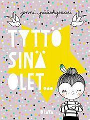 lataa / download TYTTÖ, SINÄ OLET… epub mobi fb2 pdf – E-kirjasto