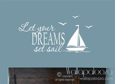 Let your dreams set sail wall decal  by WallapaloozaDecals on Etsy