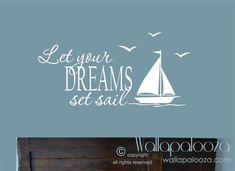 Nautical sailing wall decor Let your dreams set sail wall