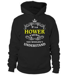 # HOWER .  HOW TO ORDER:1. Select the style and color you want:2. Click Reserve it now3. Select size and quantity4. Enter shipping and billing information5. Done! Simple as that!TIPS: Buy 2 or more to save shipping cost!Paypal | VISA | MASTERCARDHOWER t shirts ,HOWER tshirts ,funny HOWER t shirts,HOWER t shirt,HOWER inspired t shirts,HOWER shirts gifts for HOWERs,unique gifts for HOWERs,HOWER shirts and gifts ,great gift ideas for HOWERs cheap HOWER t shirts,top HOWER t shirts, best selling…