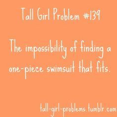 TallTales - tall girl problem The impossibility of finding a one-piece swimsuit that fits Tall People Problems, Tall Girl Problems, Life Problems, No Kidding, Curly Hair Problems, All I Ever Wanted, Long Torso, I Can Relate, Try On