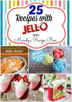 25 Recipes with Jello! How can you not love these recipes? From salads to desserts, you are sure to find a new favorite or two here.