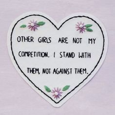 [Other girls are not my competition. I stand with them, not against them.]
