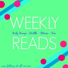 1-21-15: Weekly Reads Wednesday is a list of the best blogs and articles in the past week, focusing on health, fitness and life lessons!