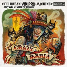 Single Sleeve Artwork for 'Crazy Maria' by The Urban Voodoo Machine ©Johnny Stingray 2016