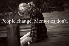Sorry folks, I beg to differ.  Memories change but people don't.  lol
