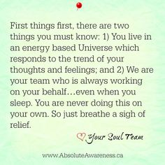 If you like this and would like a little more, you can sign up for my free Love Notes From Your Soul Team and get a daily message from your Soul Team sent straight to your inbox for a little reminder of who you are and what you deserve! http://www.absoluteawareness.ca/love-notes-from-your-soul-team/
