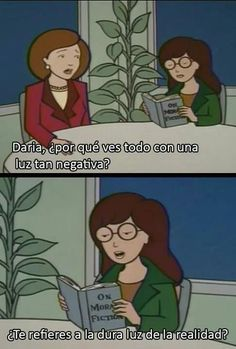 Oh Daria. I have a fried names Daria who is exactly like the show Daria. Daria Morgendorffer, Daria Memes, Daria Quotes, Daria Mtv, Funny Memes, Hilarious, Rick Y, Geek Out, Decir No