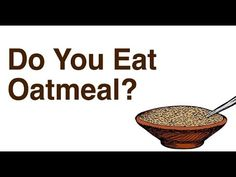 ♕✨ <3--->... These Things Happen To Your Body When You Eat Oatmeal Everyday - YouTube