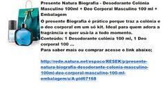 Rede Natura Espaco Resek: Presente Natura Biografia - Desodorante Colônia Ma...