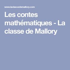 Les contes mathématiques - La classe de Mallory Top Les, Proposal, Education, Learning, Math Lessons, Preschool, Storytelling, Board, Atelier