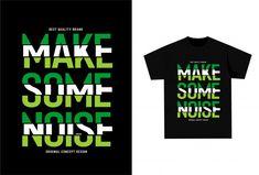 Make some noise - graphic t-shirt for pr. Dark Blue Flowers, Floral Doodle, Leopard Shirt, Fashion Sale, Boys T Shirts, Vector Design, Printed Shirts, Shirt Designs, Lettering