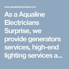 As a Aqualine Electricians Surprise, we provide generators services, high-end lighting services and commercial & industrial electrical repair services to local customers. Call us today on (623) 232-3425. #ElectriciansSurpriseAZ #BestElectricianSurprise #ElectricalServiceSurpriseAZ #ElectricalContractorsSurpriseAZ #AqualineElectriciansSurprise