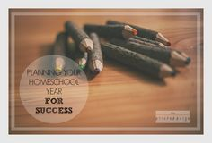 Planning Your Homeschool Year for Success