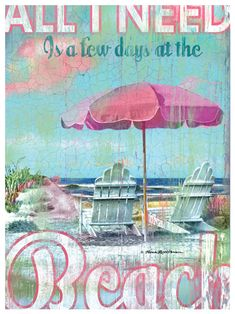 All I Need Is A Few Days At The Beach Print
