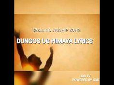 Dungog ug Himaya [Lyric Video] - Cebuano Worship Song - YouTube Worship Songs, Lyrics, Videos, Youtube, Tops, Shell Tops, Verses, Song Lyrics, Video Clip