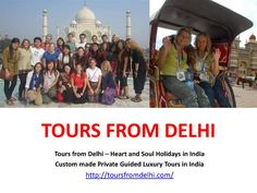 Tours From Delhi - Custom made Private Guided Luxury Tours in India - http://www.authorstream.com/Presentation/toursfromdelhi-2810976-tours-delhi-custom-private-guided-luxury-india/