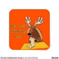 the deer drinking beer funny cartoon square sticker