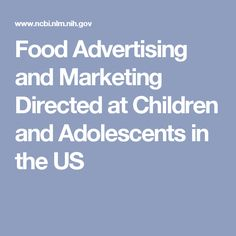 Food Advertising and Marketing Directed at Children and Adolescents in the US
