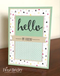Hello my friend - Stampin Up - Brian King CASE - Just Spiffing by Fiona Bradley
