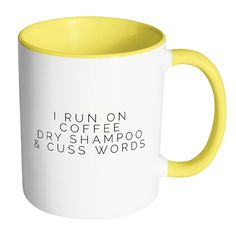 I Run On Coffee Dry Shampoo & Cuss Words Mug