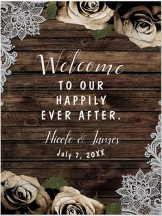 """This Gold Glam Floral Roses and Wood Lace Wedding Poster Rustic Sign features gold floral along with flowers lace pattern and the phrase """"welcome to our happily ever after"""" and the bird and groom names and wedding date over a wooden background design. It is a Lovely idea for rustic, narn, farm and country themed wedding welcome poster to welcome your wedding guests. You can edit and personalize this wedding sign with your own wedding details. Outdoor Wedding Signs, Wedding Reception Signs, Wooden Wedding Signs, Engagement Party Signs, Floral Wedding, Lace Wedding, Welcome Poster, Wedding Posters, Wooden Background"""