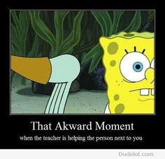 And the stupid annoying kid next to you is laughing his head off...