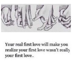 First love wasn't really your first love