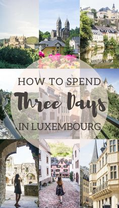 How to spend three days in Luxembourg- A 72 hour itinerary of what to see, do, eat and visit!
